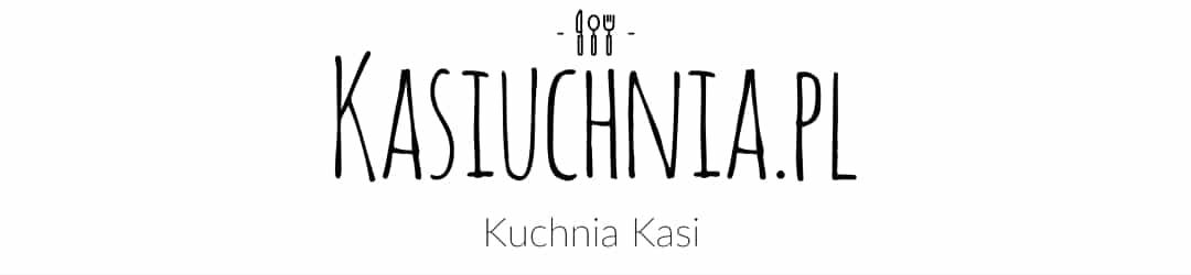 👩🍳 Kasiuchnia – Kuchnia Kasi. Blog kulinarny, sprawdzone przepisy