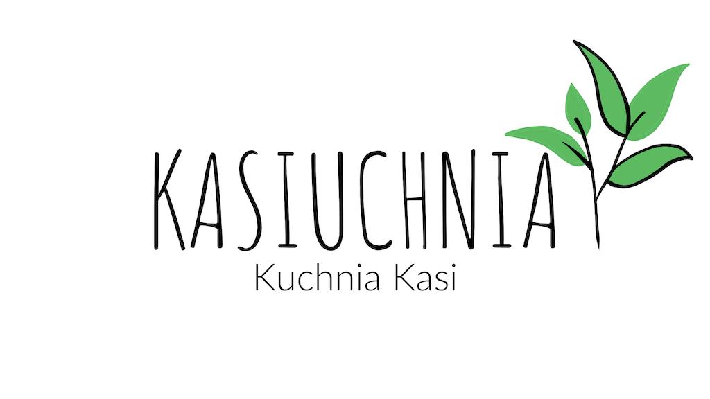Kasiuchnia – Kuchnia Kasi. Blog kulinarny, sprawdzone przepisy